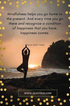 """""""Mindfulness helps you go home to the present. And every time you go there and recognize a condition of happiness that you have, happiness comes """" – Thich Nhat Hanh Thich Nhat Hanh, Wonder Quotes, Yoga Quotes, Awakening, Conditioner, Happiness, Mindfulness, Happy, Life"""