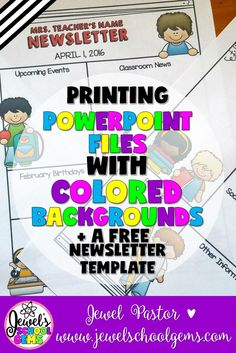 PRINTING POWERPOINT FILES WITH COLORED BACKGROUNDS by Jewel Pastor of www.jewelschoolge... | Have you ever tried printing PowerPoint files with colored backgrounds? This blog post is all about that pesky problem of those cute colored clip art not showing when you're printing PowerPoint files with colored background. Read about troubleshooting tips + grab a newsletter template FREEBIE.