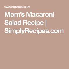 Mom's Macaroni Salad Recipe | SimplyRecipes.com