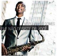 CD MARQUINHOS GOMES - Ele Não Desiste de Você