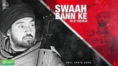 Diljit Dosanjh Swaah Bann Ke New Punjabi Audio Song