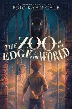 The Zoo at the Edge of the World - Eric Kahn Gale - Hardcover Fantasy Book Covers, Book Cover Art, Fantasy Books, Book Cover Design, Book Design, New Books, Good Books, Books To Read, Books About Bullying