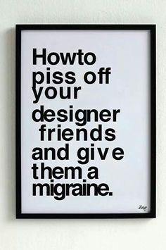 A Designers' headache