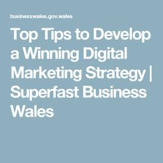 Top Tips to Develop a Winning Digital Marketing Strategy | Superfast Business Wales