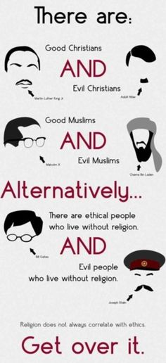 There are Good Christians and Evil Christians, Good Muslims and Evil Muslims. There are ethical people who live without religion and Evil people who live without religion. Religion does not always correlate with ethics. Get over it. Quotes To Live By, Me Quotes, Funny Quotes, Depressing Quotes, Profound Quotes, Evil People, Respect People, Crazy People, Sayings