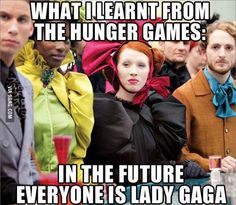 Funny pictures about What I learnt from The Hunger Games. Oh, and cool pics about What I learnt from The Hunger Games. Also, What I learnt from The Hunger Games. Hunger Games Memes, Hunger Games Costume, The Hunger Games, Hunger Games Fandom, Hunger Games Catching Fire, Hunger Games Trilogy, Suzanne Collins, Katniss Everdeen, Lady Gaga