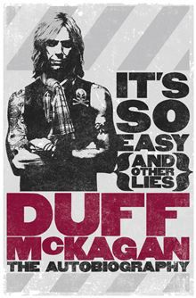 It's So Easy (and other lies) By: Duff McKagan