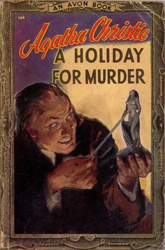 https://flic.kr/p/AtgJmg   Avon 124   1947; A Holiday for Murder by Agatha Christie. unknown Artist. Beautiful sinister cover !