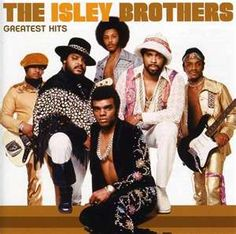 Isley Brothers - No 90's babies here! Classic all the way.