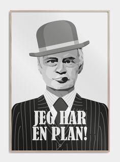 """Stilet plakat med er super godt citat: """"Jeg har en plan!"""" Har du en plan med din indretning, men mangler lige det sidste touch, så smut ind og tag et kig!"""