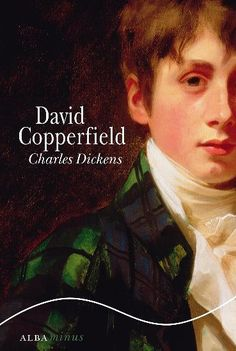 Historia y viscitudes del joven David Copperfield- GE 823 Alba Editorial, Charles Dickens, Literature Books, My Dream, Places To Travel, David, My Love, Reading, Movie Posters
