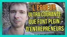 L'ERREUR ultra COURANTE que font PLEIN d'entrepreneurs et qui FREINE votre succès (23/365) : https://www.youtube.com/watch?v=3J_MWUArLcM&index=2&list=PLlNaq4hbeacQso7BcO89UKoc9r0qh5kCL :) #Erreur #Entrepreneur #Succès #Échec