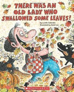 There Was An Old Lady Who Swallowed Some Leaves! by Lucille Colandro, www.amazon.com/...
