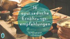 16 ayurvedische Ernährungsempfehlungen~ Im Ayurveda wird ein besonderer Schwerpunkt auf eine Verdauungsfeuer- (Agni-) anregende Ernährung gelegt, die somit für weniger Stoffwechselschlacken (Ama) sorgt. Hier die wichtigsten ayurvedischen Ernährungsempfehlungen für alle Doshas