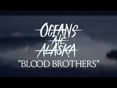 """Ocean Ate Alaska - Blood Brothers"" Fearless Records, Blood Brothers, New Bands, Debut Album, Oceans, Good Music, Alaska, Music Videos, Lyrics"