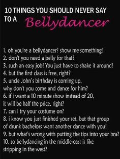 Apparently these are things you should never say to a bellydancer!