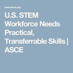 U.S. STEM Workforce Needs Practical, Transferrable Skills | ASCE