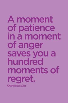 A moment of patience in a moment of anger saves you a hundred moments of regret. Motivational Thoughts, Motivational Quotes, Inspirational Quotes, Quotes To Live By, Me Quotes, Anger Quotes, Positive Thoughts, Positive Quotes, Dreamy Quotes
