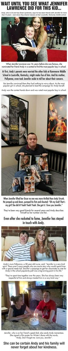Jennifer Lawrence, i think this is amazing!<<<<<<<<<<This is good, but wrong. He should not be publicized for having down syndrome. Jennifer probably didn't become friends with him because of his disability, she probably became friends with him because he was a good person.