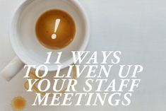 11 Ways to Liven Up Your Staff Meeting