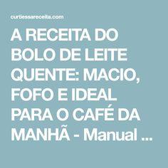 A RECEITA DO BOLO DE LEITE QUENTE: MACIO, FOFO E IDEAL PARA O CAFÉ DA MANHÃ - Manual da Cozinha