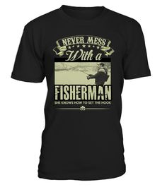 Never mess with a fisherman  #gift #idea #shirt #image #funny #campingshirt #new