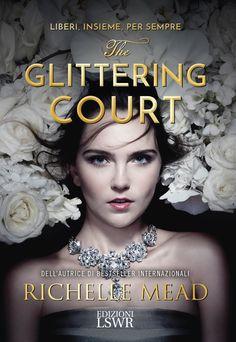 Atelier di una Lettrice Compulsiva: Recensione The Glittering Court di Richelle Mead