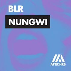 World Exclusive: BLR - Nungwi [Live on BBC Radio 1 with Danny Howard April 23, 2016] by AFTR:HRS | Free Listening on SoundCloud