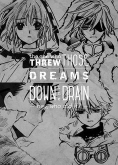 ... The one who threw those dreams sown the drain; hey, who did it? ~ da feels ;-;