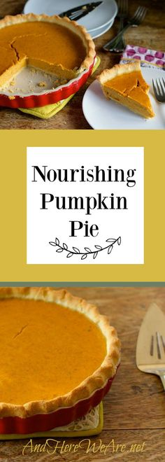 This pumpkin pie is modified from the Nourishing Traditions cookbook. It is rich, a little spicy, not-too-sweet, and extra-delicious! Tart Recipes, Healthy Dessert Recipes, Whole Food Recipes, Healthier Desserts, Wise Foods, Real Foods, Nourishing Traditions, Sweet Cooking, Best Pie
