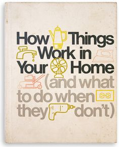 """How Things Work in Your home"", 1975 cover design by Edward Frank  http://bookworship.com/?p=367"