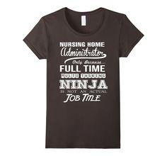 Nursing Home Administrator Job Title Shirt