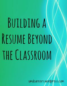 Building a resume beyond the classroom