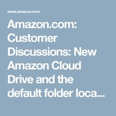 Amazon.com: Customer Discussions: New Amazon Cloud Drive and the default folder location