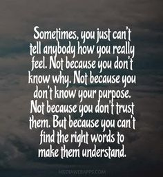 Others - Sometimes, you just can't tell anybody how you really feel #Feel…