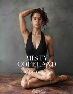 Misty Copeland (Hardcover) | Overstock.com Shopping - The Best Deals on Dance