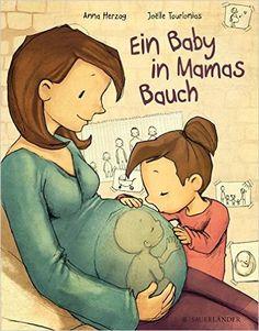 Ein Baby in Mamas Bauch: Amazon.de: Anna Herzog, Joëlle Tourlonias: Bücher