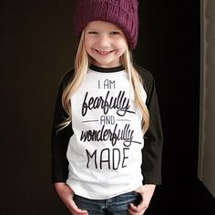 I am fearfully and wonderfully made.