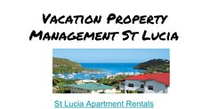 St Lucia Apartment Rentals - We offer a broad range of options for vacation property and managers to reach a growing and influential audience for your St Lucia… Rental Apartments, Property Management, Presentation, Island, Vacation, Range, Google, Holiday, Vacations