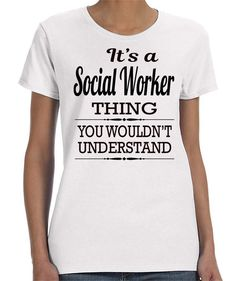 It's A Social Worker Thing You Wouldn't Understand - Women T-Shirt - Women Social Worker Shirt - Women Police Officer Gift by FamilyTeeStore on Etsy