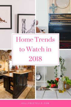 Looking To Redecorate Your Home In 2018 Check Out These Design Trends Keep
