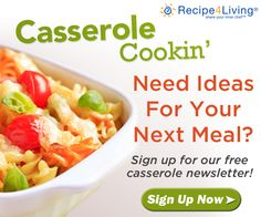 Sign up for our NEW Casserole Cookin' newsletter!