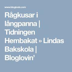 Rågkusar i långpanna   Tidningen Hembakat » Lindas Bakskola   Bloglovin'