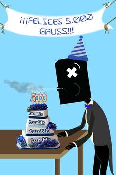 En esta postal nos dijeron que hiciéramos algo para celebrar los 5000 seguidores que tenía Gauss en su página de Tumblr