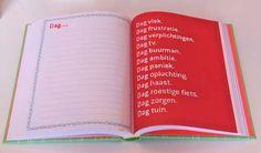 Hou een dagboek bij met bv gebeurtenissen, hoe voel je,…