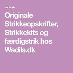 Originale Strikkeopskrifter, Strikkekits og færdigstrik hos Wadils.dk Beauty, Lace Cardigan, Blouses, Cast On Knitting