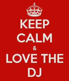 The DJ makes it all okay!