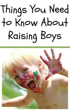 Parenting Boys - Things You Need to Know About Raising Boys