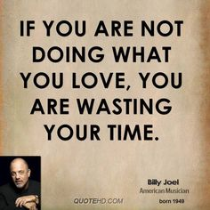 Billy Joel - pretty much my all-time favorite songwriter! His lyrics are brilliant. Dream Quotes, Quotes To Live By, Billy Joel Quotes, Favorite Quotes, Best Quotes, Musician Quotes, Done Quotes, Inspirational Words Of Wisdom, Senior Quotes