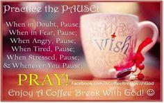 enjoy a coffee break with God!